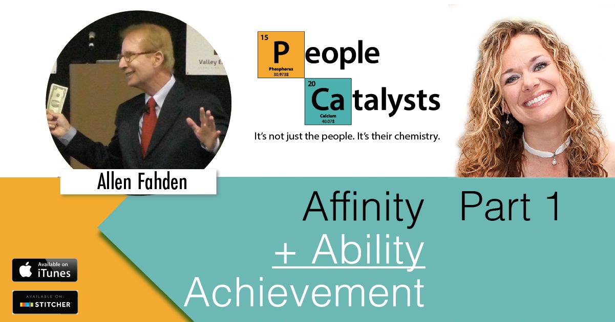 Affinity + Ability = Achievement, Part 1