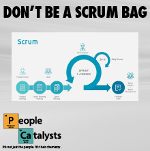 Don't Be A Scrum Bag
