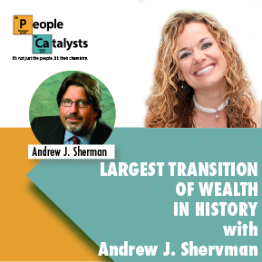 Largest Transition of Wealth in History with Andrew J. Sherman