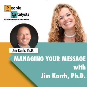 Managing Your Message with Jim Karrh