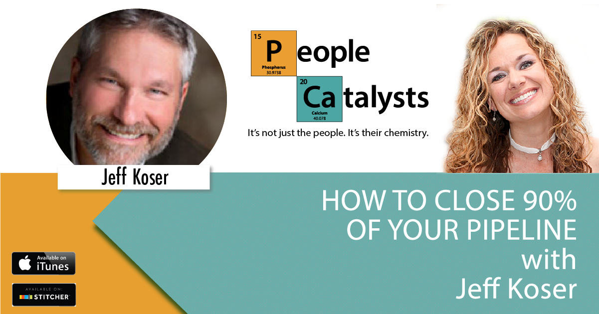 How to Close 90% of your Pipeline with Jeff Koser