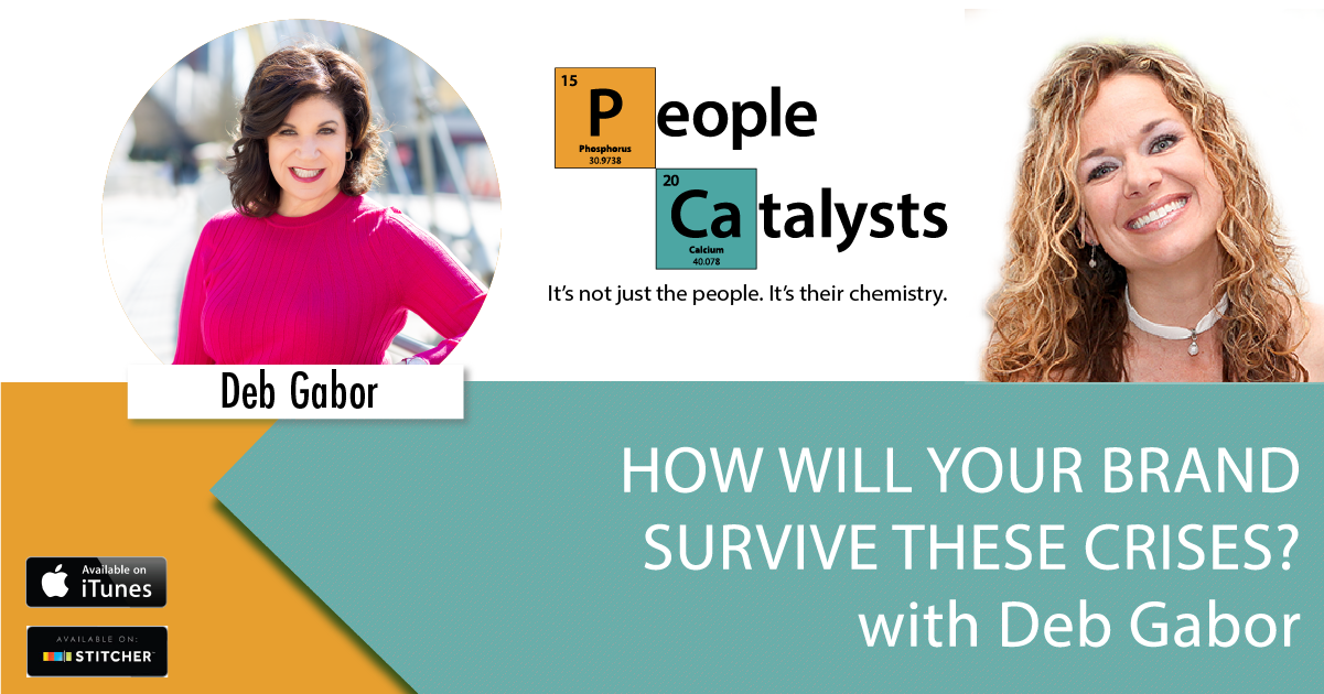 How Will Your Brand Survive These Crises? with Deb Gabor
