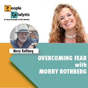 Overcoming Fear with Morry Rothberg