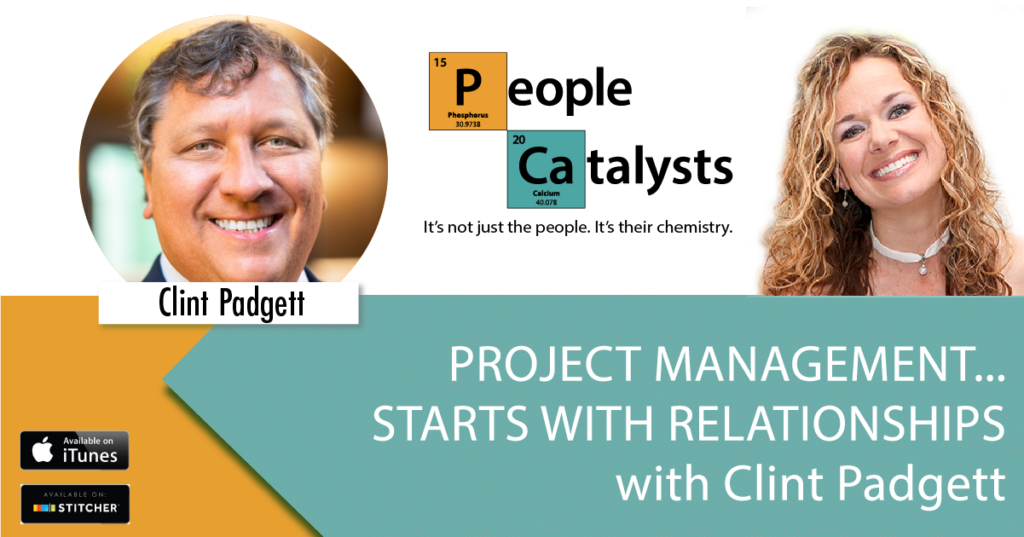 Project Management...Starts With Relationships with Clint Padgett