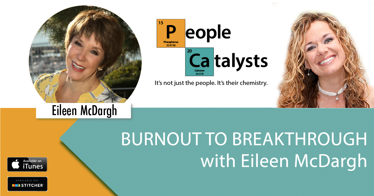 Burnout to Breakthrough with Eileen McDargh