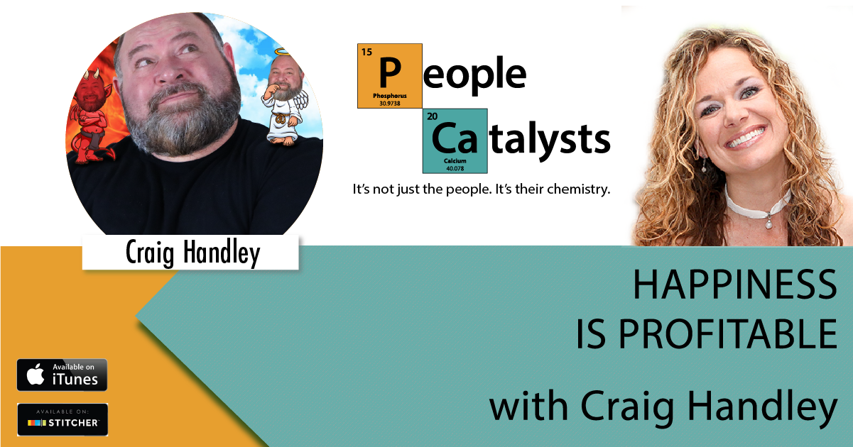 Happiness Is Profitable with Craig Handley
