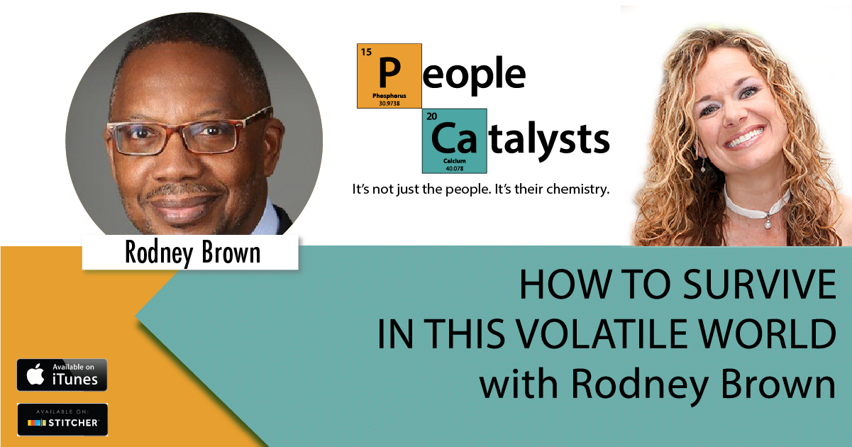 How To Surive In This Volatile World - Rodney Brown