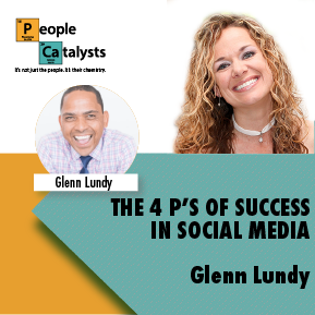 The 4 P's of Success in Social Media with Glenn Lundy