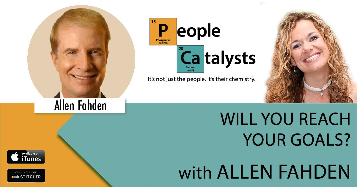 Will You Reach Your Goals? with Allen Fahden
