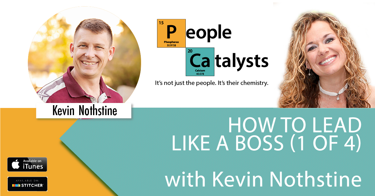 How To Lead Like a Boss (1 of 4) with Kevin Nothstine
