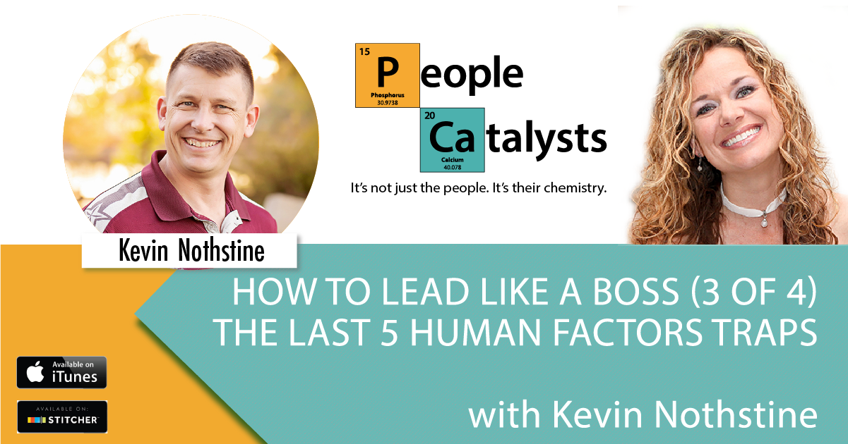 Image of Karla Nelson. Image of Kevin Nothstine. Title: How To Lead Like A Boss (3 of 4) The last 5 Human Factor Traps
