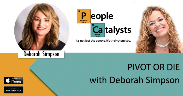 Graphic with photos of Deborah Simpson and Karla Nelson. Title: PIVOT OR DIE