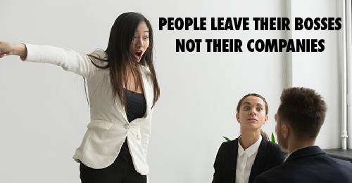 """Photo of female in a business setting yelling and pointing towards the door. Text: """"PEOPLE LEAVE BOSSES, NOT COMPANIES"""""""