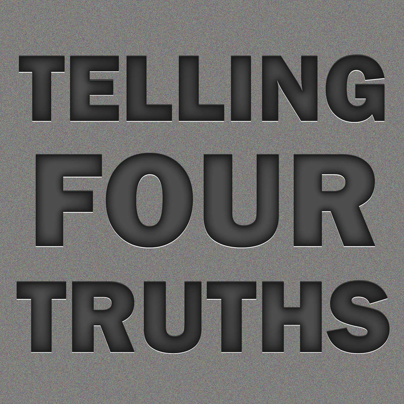 """Graphic of Podcast title. Text: """"TELLING FOUR TRUTHS"""" Style: Chiseled in stone"""
