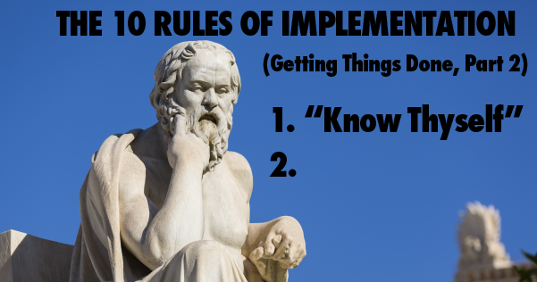 """Image of Socrates. Title: """"THE 10 RULES OF IMPLEMENTATION (Getting Things Done, 2 Part 2)"""""""